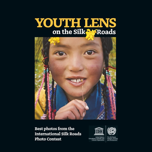 © UNESCO Youth Lens on the Silk Roads